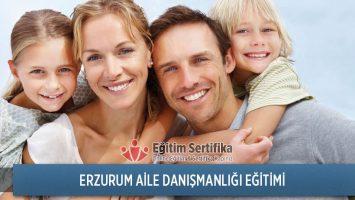 Erzurum Aile Danışmanlığı Eğitimi