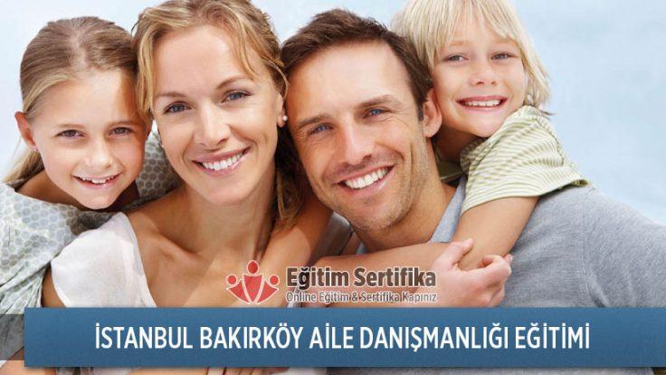 Aile Danışmanlığı Eğitimi İstanbul Bakırköy