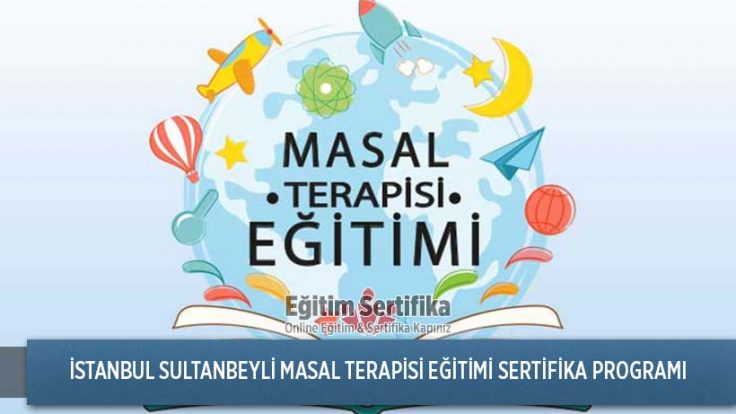 Masal Terapisi Eğitimi Sertifika Programı İstanbul Sultanbeyli